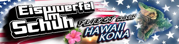 EISWUERFELIMSCHUH - Fliegt Nach HAWAII KONA Banner Header (3)