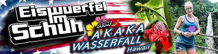 EISWUERFELIMSCHUH - Hawaii Big Island AKAKA Waterfalls Banner Header