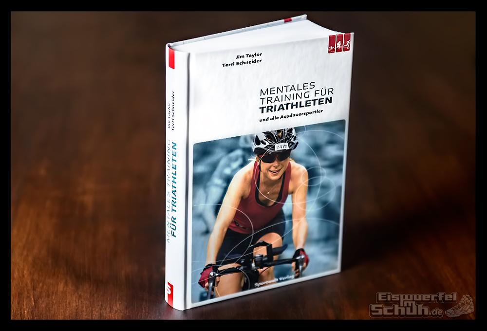 EISWUERFELIMSCHUH - Buch Review Test Triathlon Mentales Training fuer Triathleten von Jim Taylor Terri Schneider